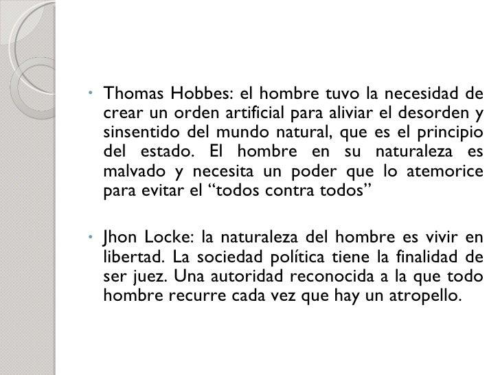 <ul><li>Thomas Hobbes: el hombre tuvo la necesidad de crear un orden artificial para aliviar el desorden y sinsentido del ...