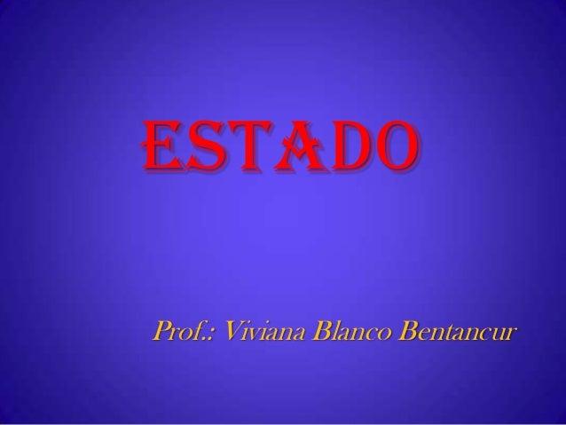 ESTADOProf.: Viviana Blanco Bentancur