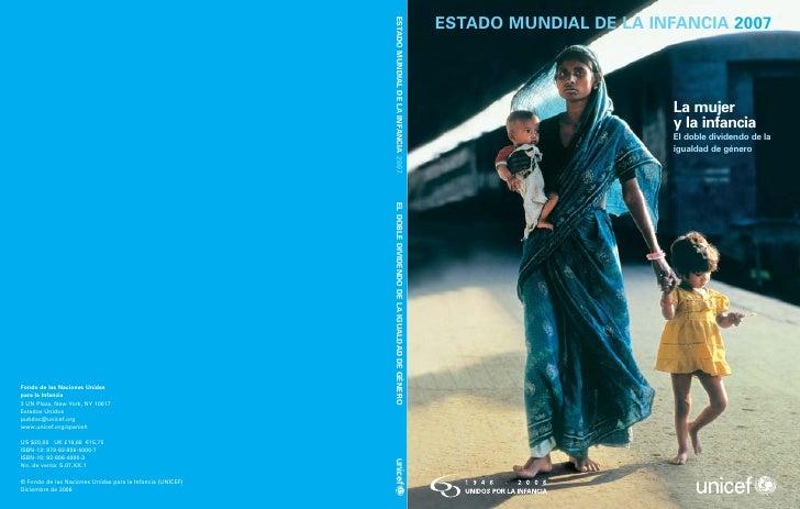 ESTADO MUNDIAL DE LA INFANCIA 2007                            La mujer                         y la infancia              ...
