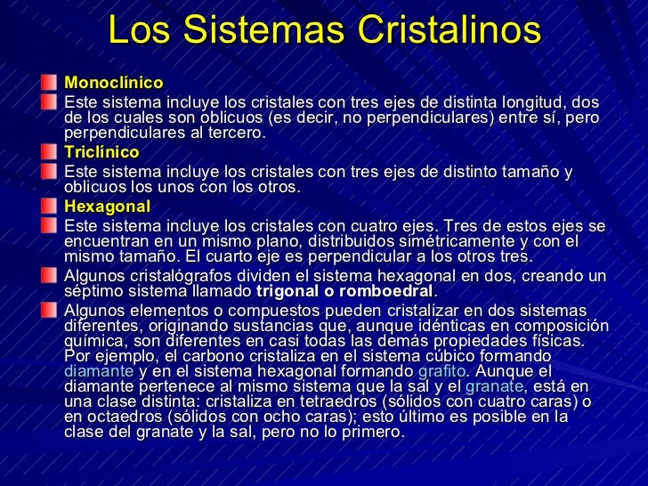 Los Sistemas Cristalinos <ul><li>Monoclínico  </li></ul><ul><li>Este sistema incluye los cristales con tres ejes de distin...