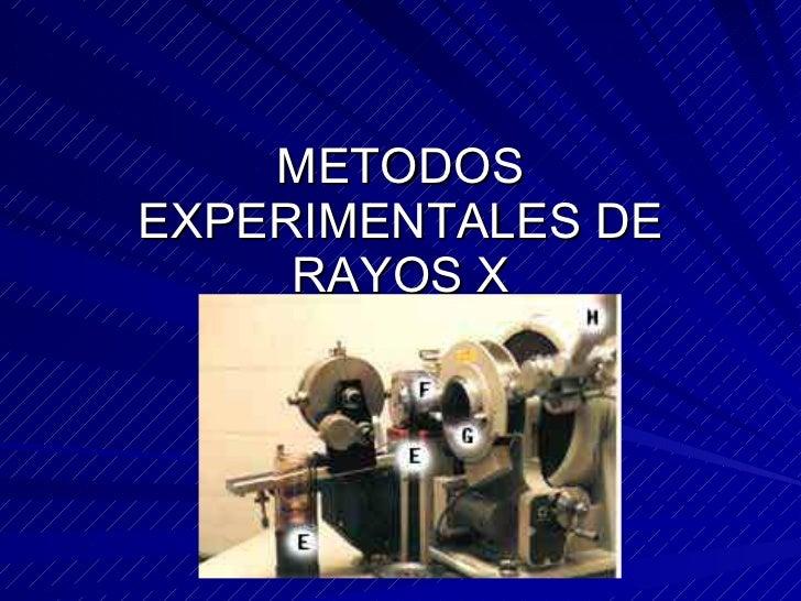 METODOS EXPERIMENTALES DE RAYOS X