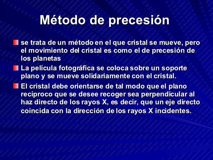 Método de precesión   <ul><li>se trata de un método en el que cristal se mueve, pero el movimiento del cristal es como el ...