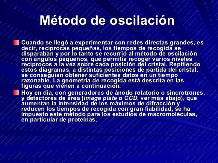 Método de oscilación   <ul><li>Cuando se llegó a experimentar con redes directas grandes, es decir, recíprocas pequeñas, l...
