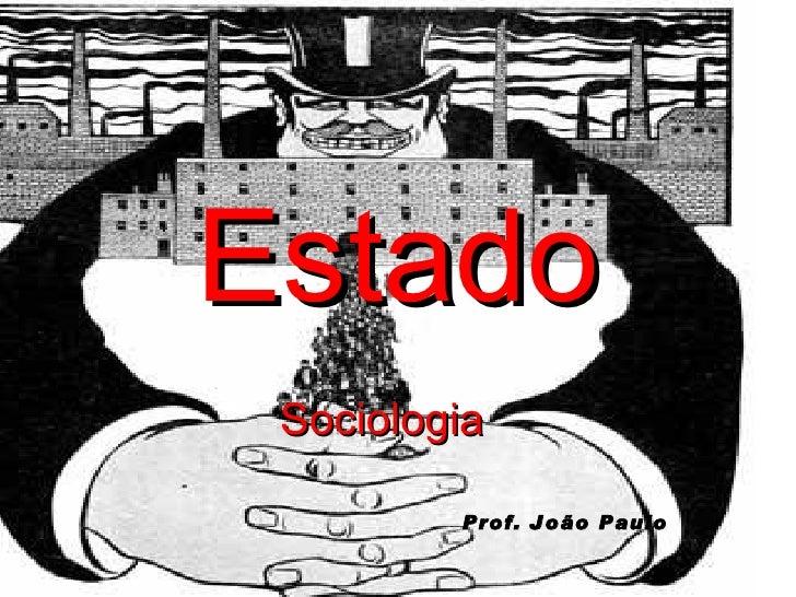Estado Sociologia Prof. João Paulo