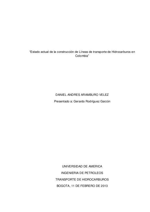 """""""Estado actual de la construcción de Líneas de transporte de Hidrocarburos en Colombia"""" DANIEL ANDRES ARAMBURO VELEZ Prese..."""