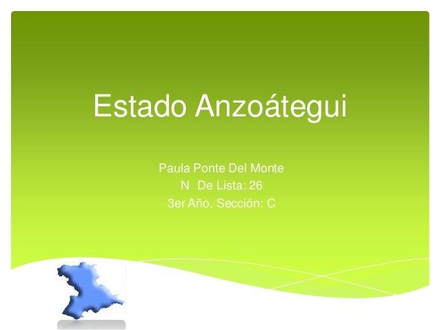 Estado Anzoátegui Paula Ponte Del Monte N De Lista: 26 3er Año, Sección: C