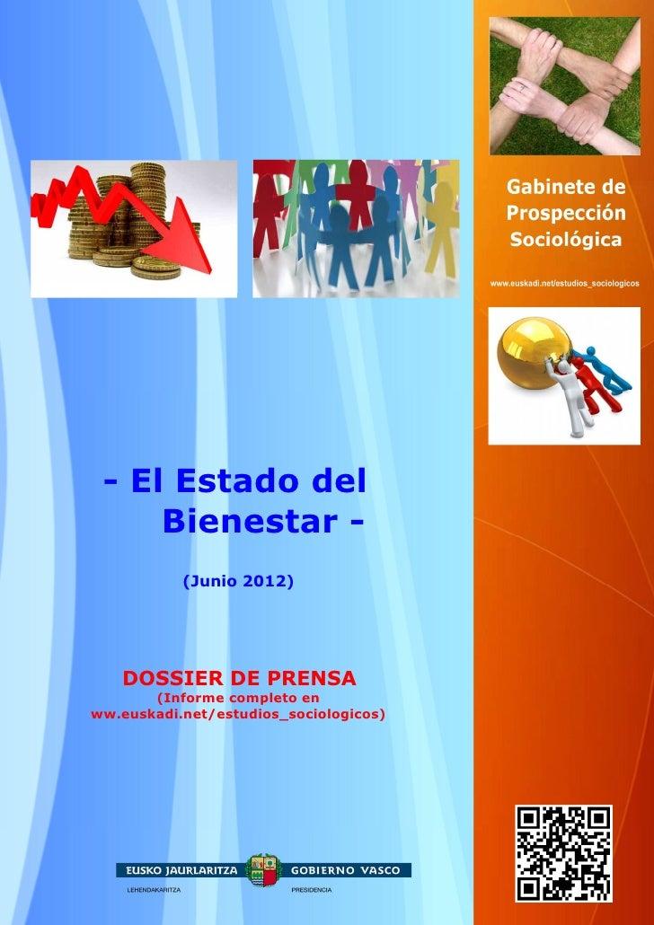 - El Estado del     Bienestar -           (Junio 2012)   DOSSIER DE PRENSA       (Informe completo enww.euskadi.net/estudi...