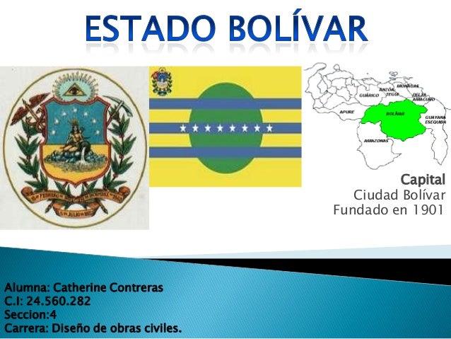 Capital                                       Ciudad Bolívar                                    Fundado en 1901Alumna: Cat...