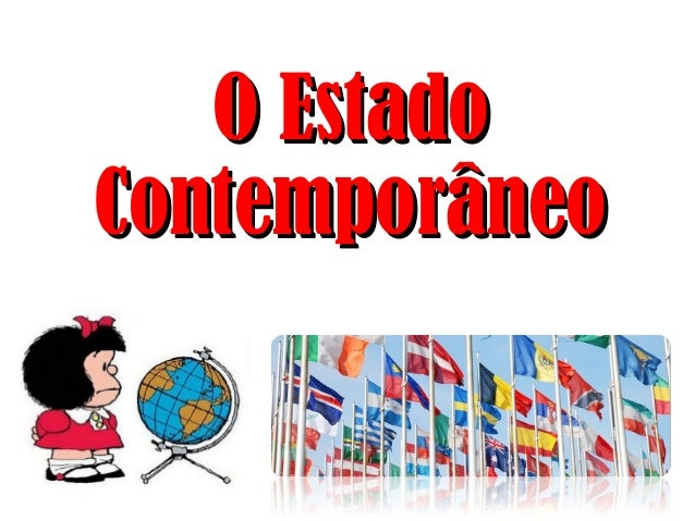 O EstadoO Estado ContemporâneoContemporâneo