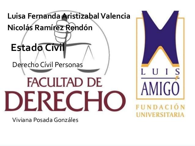 Luisa Fernanda Aristizabal ValenciaNicolás Ramírez RendónEstado Cívil Derecho Cívil Personas               Nicolás Ramírez...