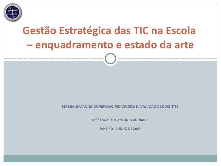 ESPECIALIZAÇÃO EM SUPERVISÃO PEDAGÓGICA E AVALIAÇÃO DE DOCENTES JOSÉ LAGARTO/ ANTÓNIO ANDRADE JANEIRO – JUNHO DE 2009 Gest...