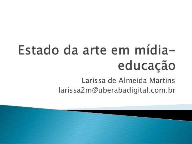 Larissa de Almeida Martins larissa2m@uberabadigital.com.br