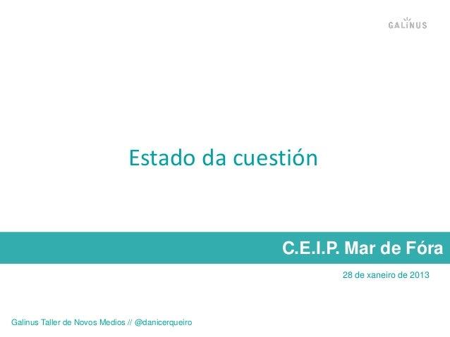 Estado da cuestión                                                   C.E.I.P. Mar de Fóra                                 ...