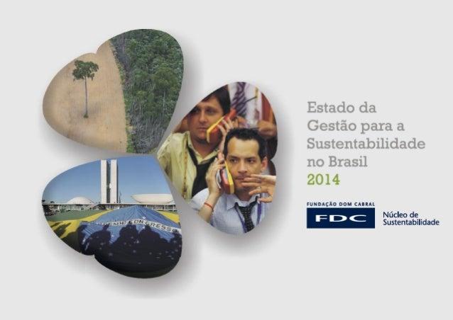 O que é o estudo? É uma avaliação bianual criada em 2012 pelo Núcleo de Sustentabilidade da FDC para observar o estado de ...