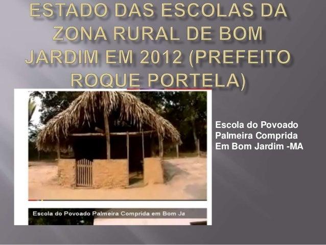 Escola do Povoado Palmeira Comprida Em Bom Jardim -MA