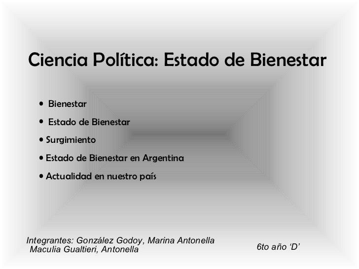 Ciencia Política: Estado de Bienestar   • Bienestar   • Estado de Bienestar   • Surgimiento   • Estado de Bienestar en Arg...