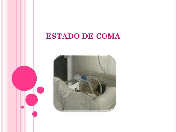 ESTADO DE COMA