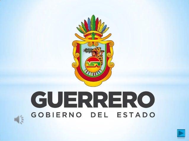 Menú               Organigrama del Estado de Guerrero. Historia. Cultura. Tradiciones y Costumbres. Territori...
