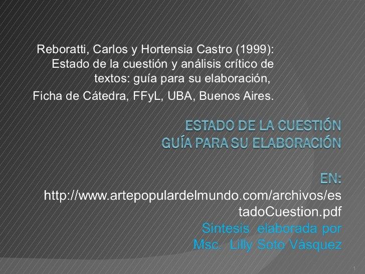 Reboratti, Carlos y Hortensia Castro (1999): Estado de la cuestión y análisis crítico de textos: guía para su elaboración,...