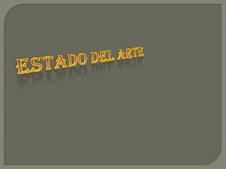 ESTADO DEL ARTE<br />