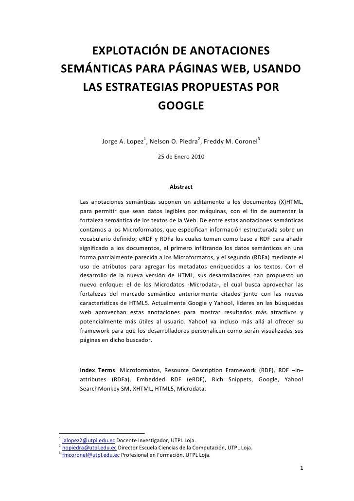 EXPLOTACIÓN DE ANOTACIONES SEMÁNTICAS PARA PÁGINAS WEB, USANDO LAS ESTRATEGIAS PROPUESTAS POR GOOGLE<br />Jorge A. Lopez, ...