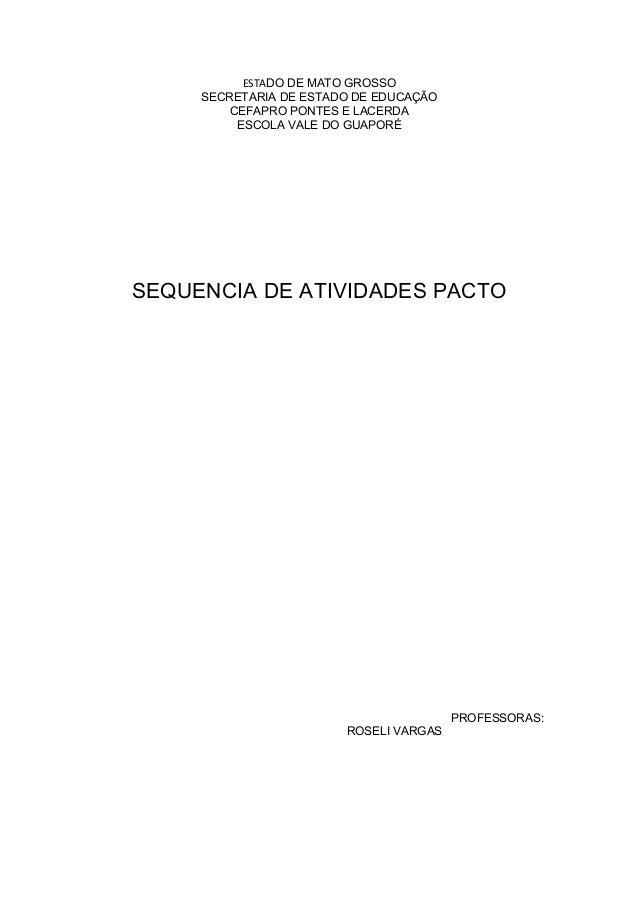 ESTADO DE MATO GROSSO  SECRETARIA DE ESTADO DE EDUCAÇÃO  CEFAPRO PONTES E LACERDA  ESCOLA VALE DO GUAPORÉ  SEQUENCIA DE AT...