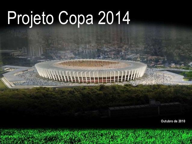 Projeto Copa 2014 Outubro de 2010