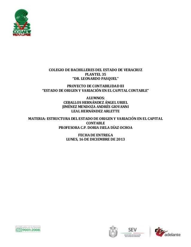 """COLEGIO DE BACHILLERES DEL ESTADO DE VERACRUZ PLANTEL 35 """"DR. LEONARDO PASQUEL"""" PROYECTO DE CONTABILIDAD III """"ESTADO DE OR..."""