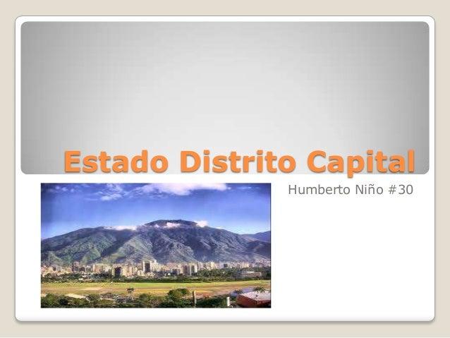 Estado Distrito Capital              Humberto Niño #30