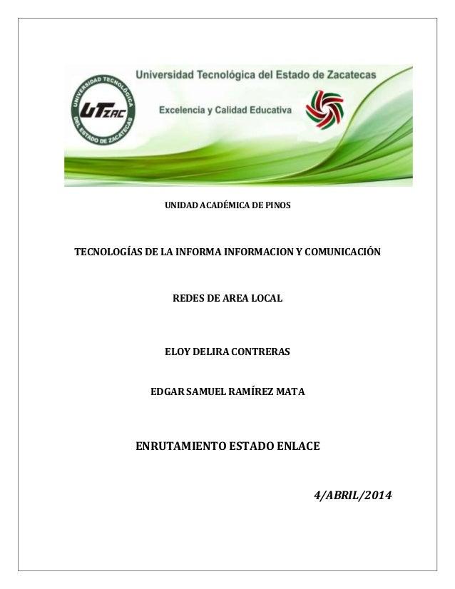UNIDAD ACADÉMICA DE PINOS TECNOLOGÍAS DE LA INFORMA INFORMACION Y COMUNICACIÓN REDES DE AREA LOCAL ELOY DELIRA CONTRERAS E...