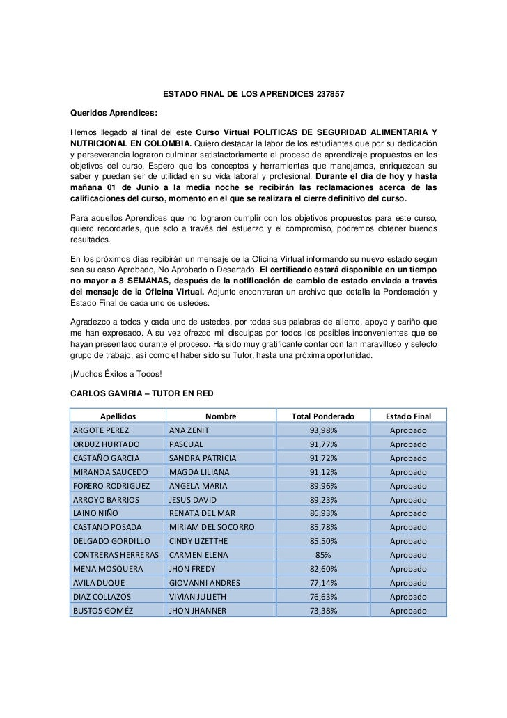 ESTADO FINAL DE LOS APRENDICES 237857Queridos Aprendices:Hemos llegado al final del este Curso Virtual POLITICAS DE SEGURI...