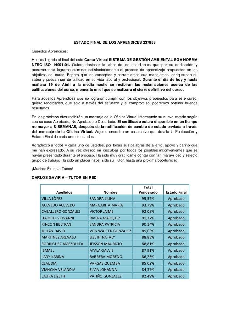 ESTADO FINAL DE LOS APRENDICES 237858Queridos Aprendices:Hemos llegado al final del este Curso Virtual SISTEMA DE GESTIÓN ...