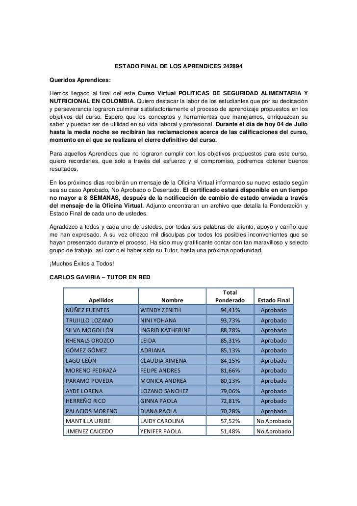 ESTADO FINAL DE LOS APRENDICES 242894Queridos Aprendices:Hemos llegado al final del este Curso Virtual POLITICAS DE SEGURI...