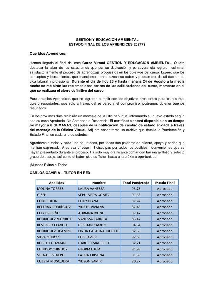GESTION Y EDUCACION AMBIENTAL                          ESTADO FINAL DE LOS APRENDICES 252779Queridos Aprendices:Hemos lleg...