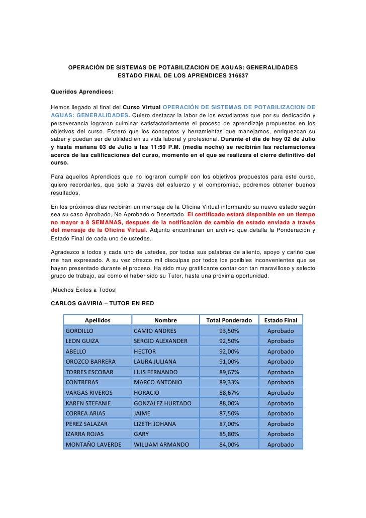 OPERACIÓN DE SISTEMAS DE POTABILIZACION DE AGUAS: GENERALIDADES                   ESTADO FINAL DE LOS APRENDICES 316637Que...