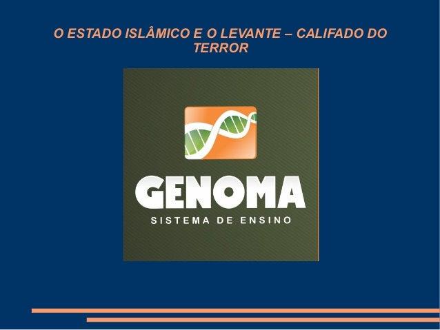 O ESTADO ISLÂMICO E O LEVANTE – CALIFADO DO TERROR