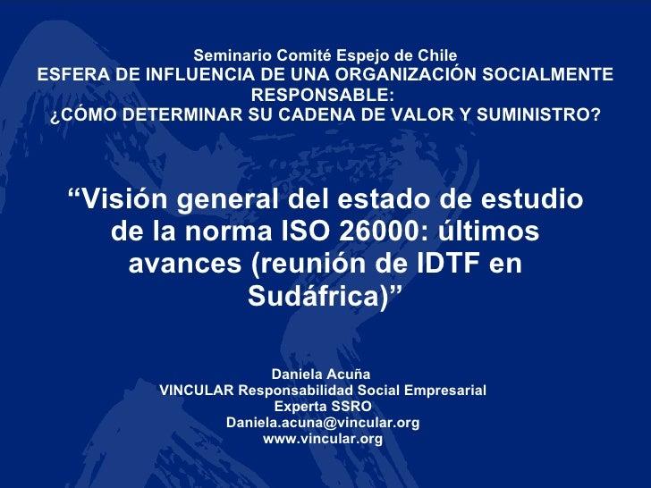 """"""" Visión general del estado de estudio de la norma ISO 26000: últimos avances (reunión de IDTF en Sudáfrica)"""" Seminario Co..."""