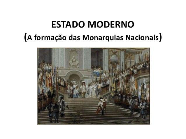 ESTADO MODERNO(A formação das Monarquias Nacionais)