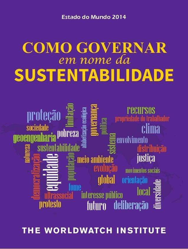 Estado do Mundo 2014 SUSTENTABILIDADE COMO GOVERNAR em nome da deliberação local natureza democratização diversidade gover...