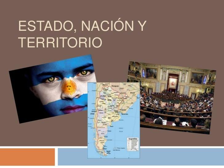 ESTADO, NACIÓN YTERRITORIO