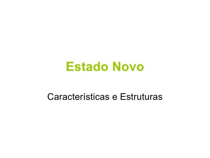 Estado Novo Características e Estruturas