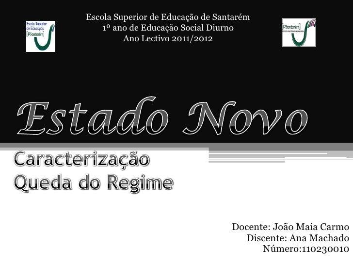 Escola Superior de Educação de Santarém    1º ano de Educação Social Diurno         Ano Lectivo 2011/2012                 ...