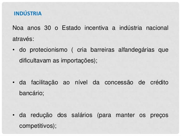 Consequências:  -  Crescimento  dos  setores  tradicionais  –  indústrias  –  lanifícios, calçado, conservas, moagem;  -  ...