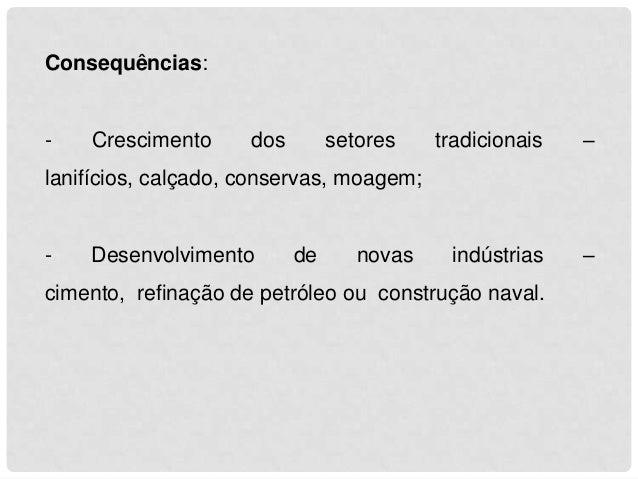 A POLÍTICA DE OBRAS PÚBLICAS  O Estado Novo investiu nas obras públicas para criar infraestruturas que permitissem o desen...