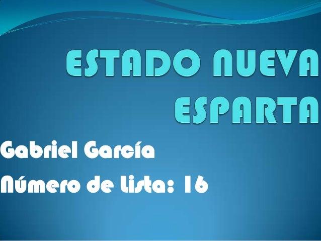 Gabriel GarcíaNúmero de Lista: 16