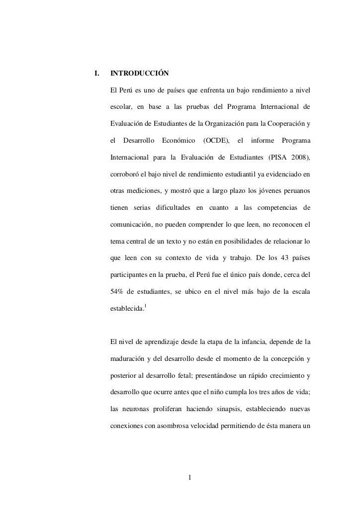 I.   INTRODUCCIÓN     El Perú es uno de países que enfrenta un bajo rendimiento a nivel     escolar, en base a las pruebas...