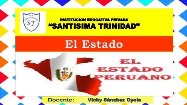 """INSTITUCION EDUCATIVA PRIVADA """"SANTISIMA TRINIDAD"""" El Estado Vicky Sánchez Oyola"""