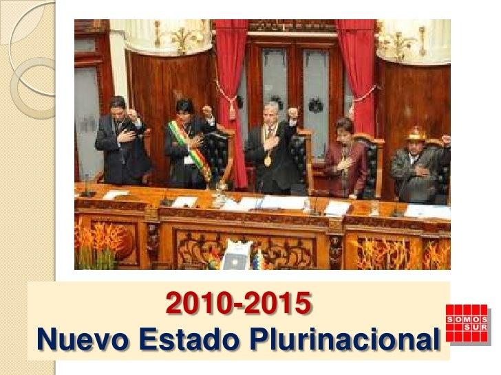 2010-2015<br />Nuevo Estado Plurinacional<br />
