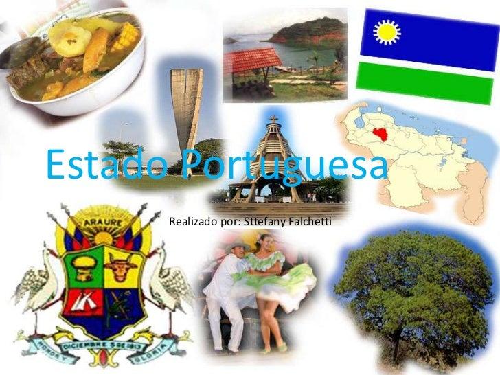 Estado Portuguesa      Realizado por: Sttefany Falchetti