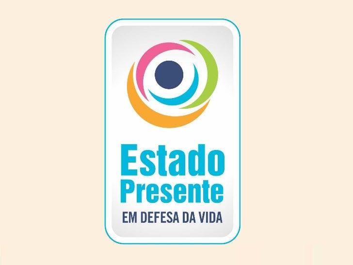 O Governo do Estado lançou o Programa          Estado Presente ...